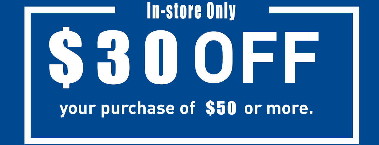 ONE(1x) $30 OFF $50 IN-STORE Only